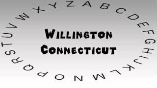 Willington (CT) United States  city photo : How to Say or Pronounce USA Cities — Willington, Connecticut