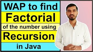 Program to Find the Factorial of the Number using Recursion in Java by Deepak