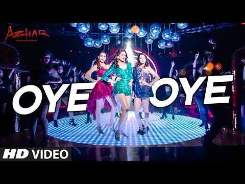OYE OYE Video Song Azhar Emraan Hashmi Nargis Fakhri