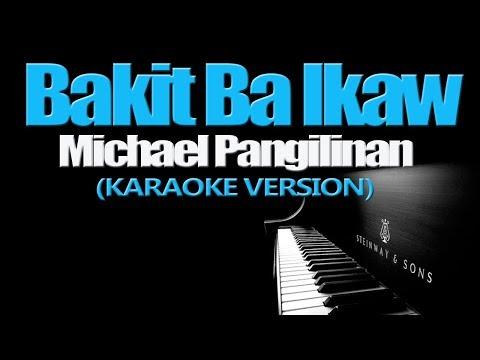 BAKIT BA IKAW - Michael Pangilinan (KARAOKE VERSION)