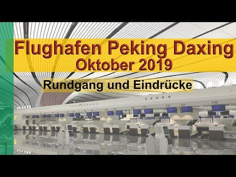 Peking Daxing neuer Flughafen PKX zur Eröffnung im Oktober 2019 (Airport Beijing Daxing)