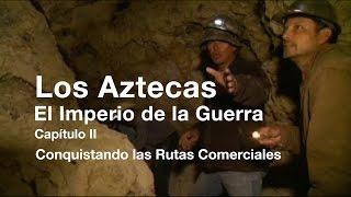 Los Aztecas: El Imperio de la Guerra (Parte 2,