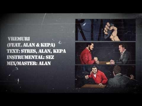 Stres  - Vremuri (feat. ALAN & KEPA) (prod. SEZ)