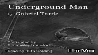 Underground Man | Gabriel Tarde | Science Fiction, Social Science | Audiobook | English | 1/2