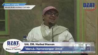 """Video Ustadz DR. Haikal Hassan - """"Menuju Kemenangan Umat"""" MP3, 3GP, MP4, WEBM, AVI, FLV Januari 2019"""