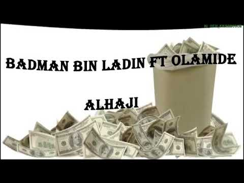 Badman Binladin Ft Olamide Alhaji (Lyrics Video)