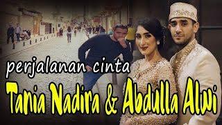 Video Perjalanan Cinta Tania Nadira dan Abdulla alwi MP3, 3GP, MP4, WEBM, AVI, FLV Agustus 2019