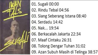 Video FULL ALBUM Iwan Fals SUGALI 1984 MP3, 3GP, MP4, WEBM, AVI, FLV Agustus 2018