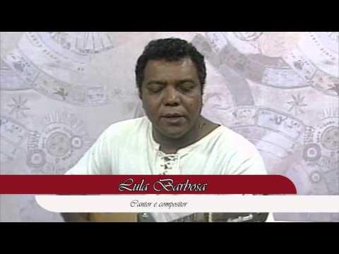 Lula Barbosa - Parte 2