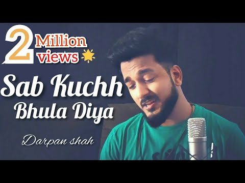 Sab Kuchh Bhula Diya | Male Version | Darpan Shah | Unplugged Soulful Version