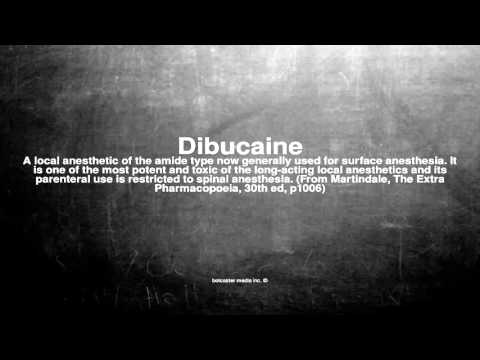 Medical vocabulary: What does Dibucaine mean