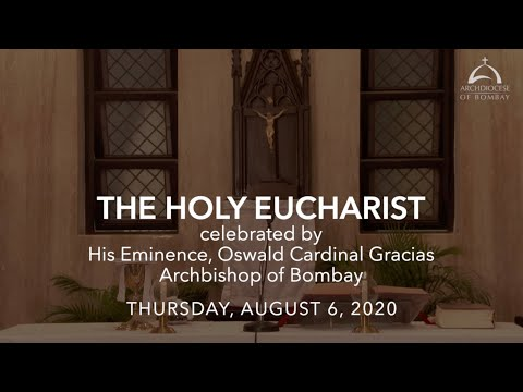 The Holy Eucharist - Thursday, August 6, 2020 | Archdiocese of Bombay