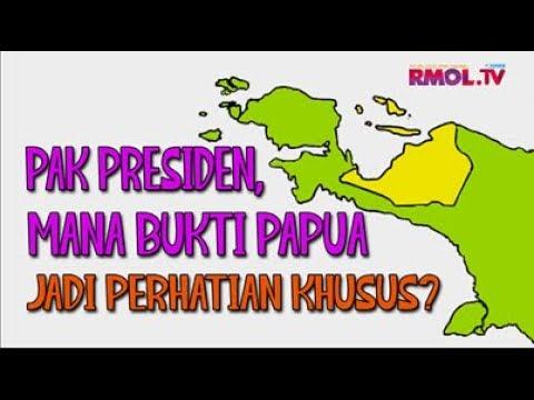 Pak Presiden, Mana Bukti Papua Jadi Perhatian Khusus?