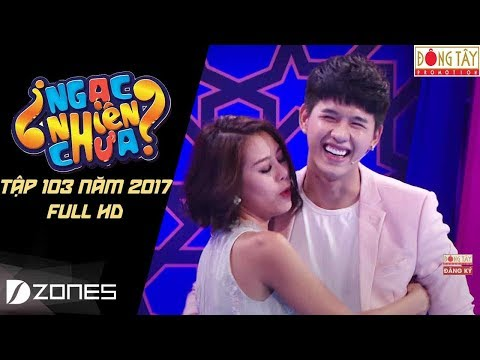 Ngạc Nhiên Chưa 2017 Tập 103 Minh Kha và Ngọc Vân (20/09/2017)