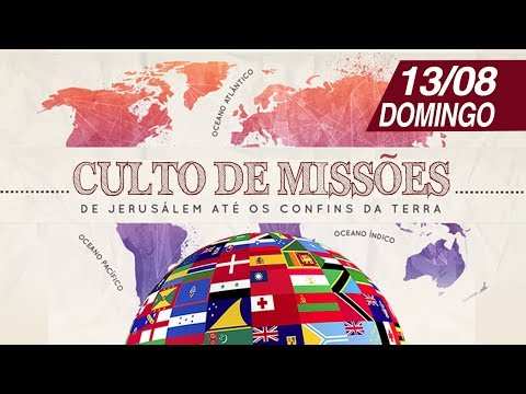 Culto de Missões - 13/08/2017