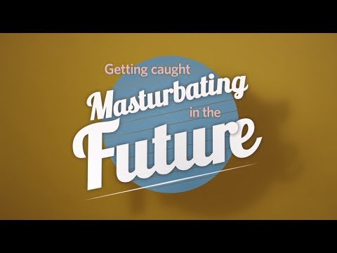 Getting Caught Masturbating in the Future (видео)