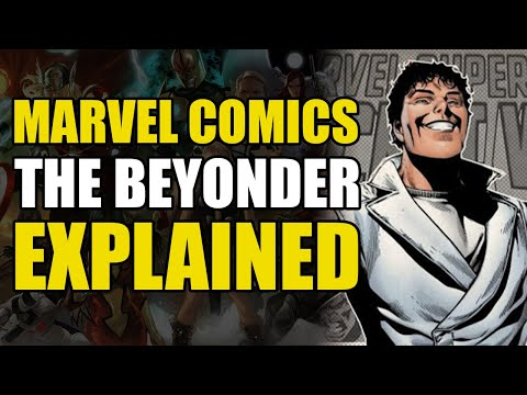 Marvel Comics: The Beyonder/Beyonders Explained