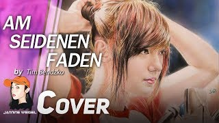 Am Seidenen Faden  - Tim Bendzko cover by Jannine Weigel (พลอยชมพู)