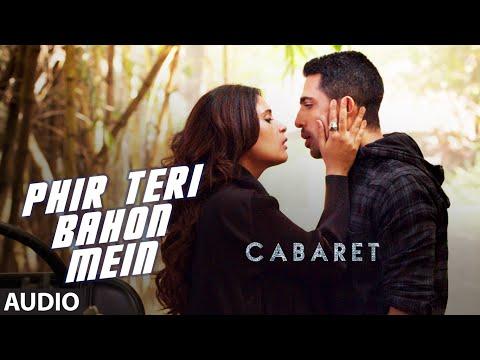 Phir Teri Bahon Mein Full Song | CABARET | Richa Chadha, Gulshan Devaiah | Sonu Kakkar Tony Kakkar