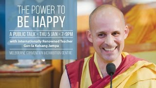 Make happiness your reality in 2017. Open to everyone, this life-changing event offers the people of Melbourne the opportunity to experience directly the power of meditation and positive thinking.This clip is one of Gen-la Jampa's previous teachings on the problems we face in modern lifeTo book, see http://meditateinmelbourne.org