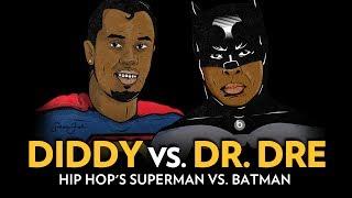 Diddy Vs. Dr. Dre: Hip Hop's Superman Vs. Batman