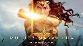 Mulher-Maravilha - Trailer Oficial Final
