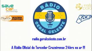 27ª rodada - Campeonato Brasilero Acesse: radio.geralceleste.com.br A Rádio Oficial do Torcedor Cruzeirense 24hrs no ar !!!