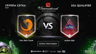 TNC Pro Team vs Alpha Red, The International SEA QL [Lex]