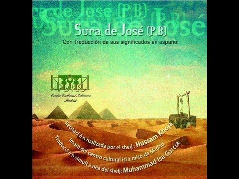 Sura Yusuf - Aleyas 1 a 49 - Por el Sheij Hussam Khoja en árabe y en español por el Sheij Isa García