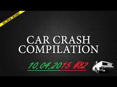 Car crash compilation #82 | Подборка аварий 10.04.2015