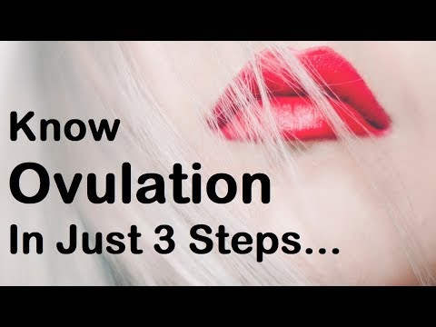 Know Your Ovulation In Just 3 Steps | Know Ovulation & Get Pregnant Easily |