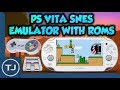 PS Vita 3.67 SNES Emulator! (With ROM's) VHBL!