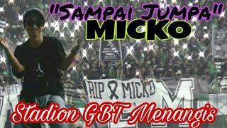 Video Tak kuat ingin menangis.!! Saat Seluruh Bonek Bernyanyi untuk Alm. Micko di Stadion GBT MP3, 3GP, MP4, WEBM, AVI, FLV April 2018