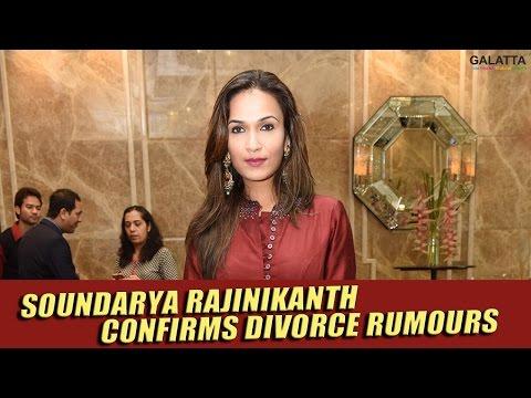 Soundarya-Rajinikanth-confirms-divorce-rumours