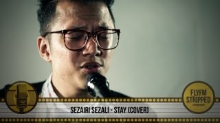 Video SEZAIRI SEZALI - Stay MP3, 3GP, MP4, WEBM, AVI, FLV Juli 2018