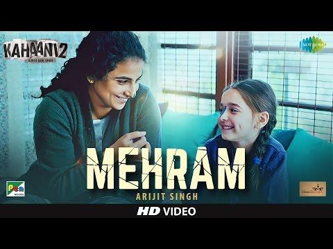 Mehram - Arijit Singh | Kahaani 2 - Durga Rani Singh