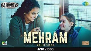 Mehram Video Song Kahaani 2 Durga Rani Singh Vidya Balan
