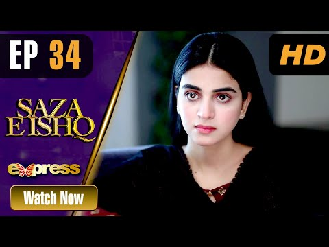 Pakistani Drama | Saza e Ishq - Episode 34 | Azfar, Hamayun, Anmol | I31O | Express TV Dramas