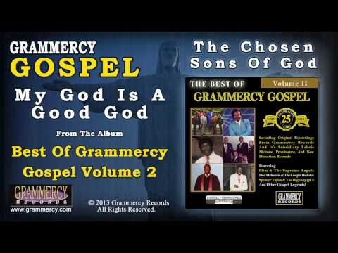 Video The Chosen Sons Of God - My God Is A Good God download in MP3, 3GP, MP4, WEBM, AVI, FLV January 2017