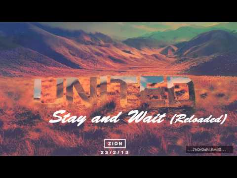 Hillsong United - ZION - Stay and Wait (Reloaded)