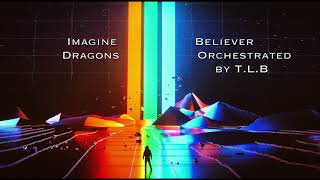 Imagine Dragons - Believer Epic Orchestral Cover