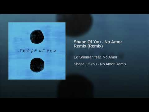 Shape Of You - No Amor Remix
