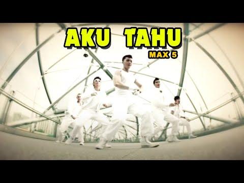 MAX5 - AKU TAU (Official Muisc Video Clip)
