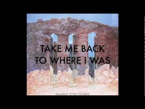 Tekst piosenki Shiny Toy Guns - Take Me Back To Where I Was po polsku