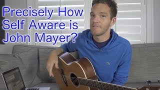 Video Precisely How Self Aware is John Mayer? MP3, 3GP, MP4, WEBM, AVI, FLV Juli 2018