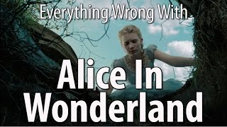 Everything Wrong With Alice In Wonderland