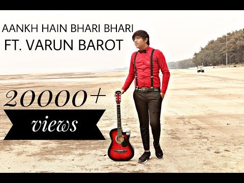 Aankh Hain Bhari Bhari | Cover Version By Varun Barot