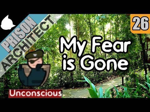 My Fear is Gone - Prison Architect Warden Mode: The Jungle #26