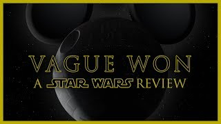 Video Vague Won: A Star Wars Review -- The Rogue One review that nobody wanted MP3, 3GP, MP4, WEBM, AVI, FLV Mei 2018