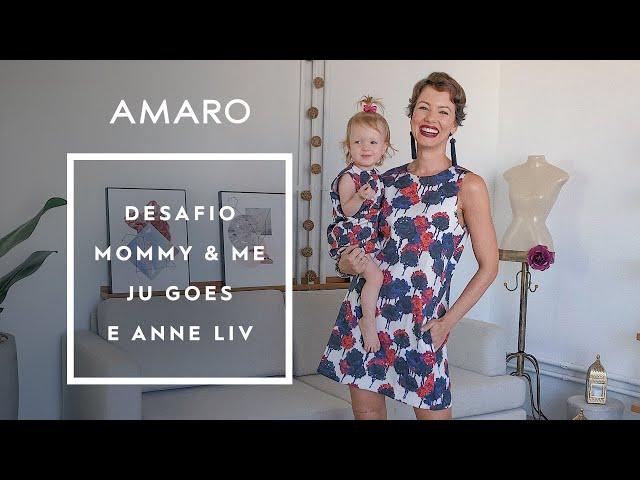 DESAFIO MOMMY & ME JU GOES E ANNE LIV | AMARO - Amaro